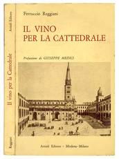 Il vino per la cattedrale. Prefazione di Giuseppe Medici. Seconda Edizione.
