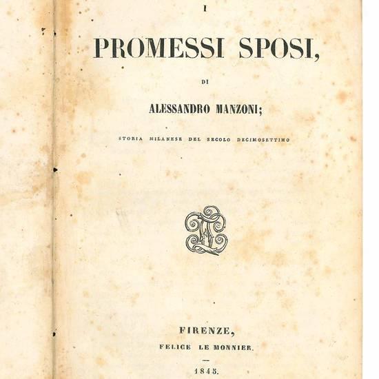 I promessi sposi di Aleessandro Manzoni; storia milanese del secolo decimosettimo.
