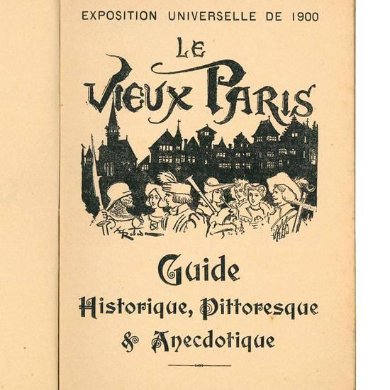 Le vieux Paris : guide historique, pittoresque & anecdotique