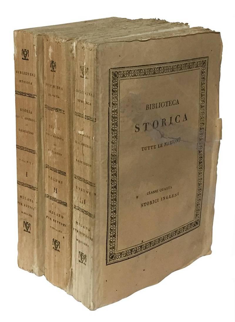 Storia dell'America di Guglielmo Robertson recata in italiano da A. P. Volume primo (-terzo).