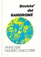 Società del Sandrone. Anno 104°. Numero unico 1974.