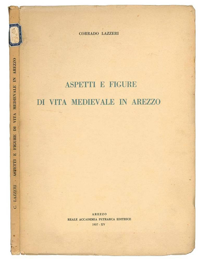 Aspetti e figure di vita medievale in Arezzo