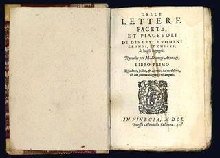 Delle lettere facete et piacevoli di diversi huomini grandi et chiari, & begli ingegni. Raccolte per M. Dionigi Atanagi, libro primo. Riveduto, scelto, & corretto dal medesimo & con somma diligenza ristampato. (Insieme con:) TURCHI, Francesco (1515-1599).