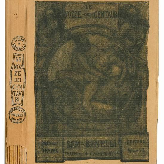 Le nozze dei centauri. Poema drammatico in quattro atti. Con disegni di Rubaldo Merello. 5° impressione (11° a 13° migliaio).