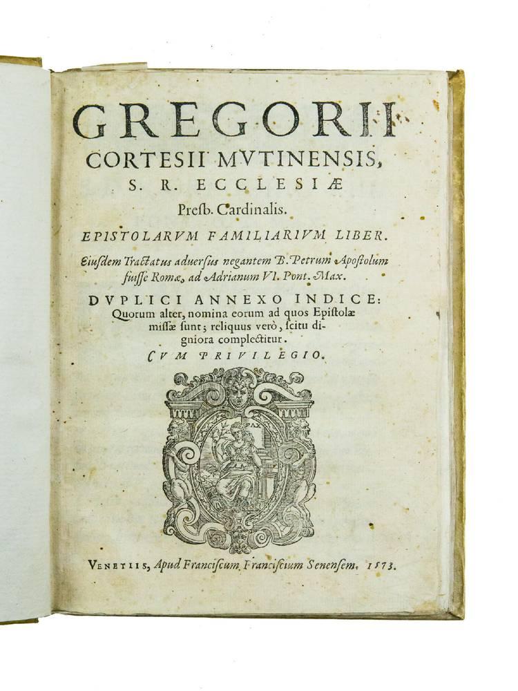 Epistolarum familiarium liber. Eiusdem Tractatus adversus negantem B. Petrum Apostolum fuisse Romae, ad Adrianum VI. Pont. Max.