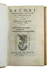 Epistolarum libri sexdecim. Eiusdem ad Paulum Sadoletum Epistolarum liber unus. Vita eiusdem autoris per Antonium Florebellum