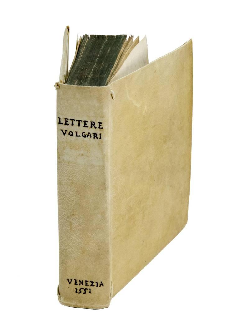 Lettere volgari di diversi nobilissimi huomini, et eccellentissimi ingegni, scritte in diverse materie. Nuovamente ristampate, et in più luoghi corrette. Libro primo [-secondo]