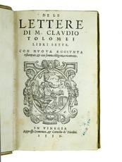 De le lettere [...] libri sette. Con nuova aggiunta ristampate, et con somma diligenza ricorrette