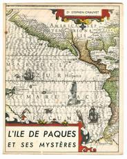 L'Ile de Paques et ses mystères. La première etude reunissant tous les documents connus sur cette ile mysterieuse. Preface du Dr. E. Loppé.