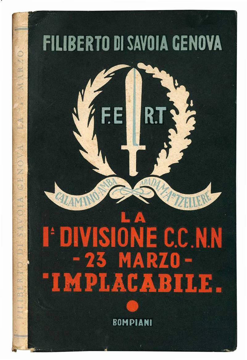 """La prima divisione camicie nere camicie nere """"23 marzo"""" """"Implacabile"""". II° edizione."""