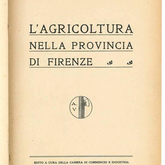 L'agricoltura nella provincia di Firenze.