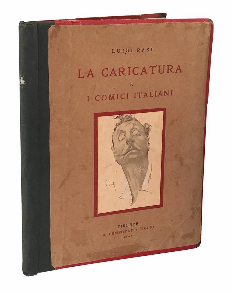 La caricatura e i comici italiani. Con un ritratto - caricatura dell'Autore di E. Sacchetti; uno di E. Zacconi in copertina dello stesso, e 272 illustrazioni stampate in diversi toni intercalate nel testo.