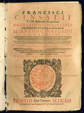 Obseruationes singulares cum additionibus ad Tractatum de fideicommissis M. Antonii Peregrini.