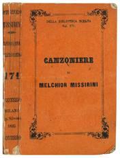 Canzoniere di Melchior Missirini coll'esposizione dell'allegoria aggiunta a questa edizione.