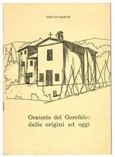 Oratorio del Garofalo: dalle origini ad oggi.