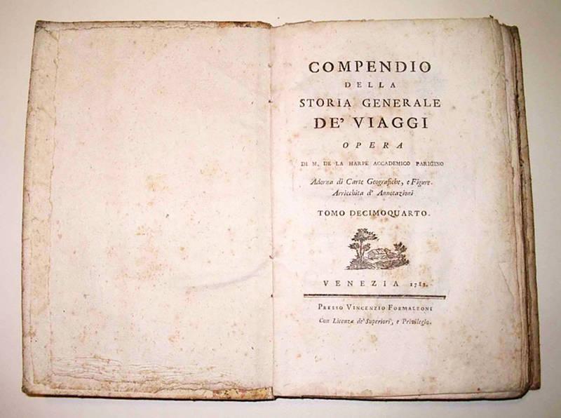 Compendio della storia generale de' viaggi opera di m. de La Harpe .