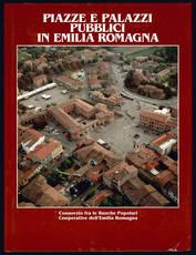Piazze e palazzi pubblici in Emilia Romagna.