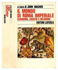 Il mondo di Roma imperiale. Economia, società e religione.