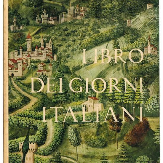Libro dei giorni italiani. La società del Rinascimento. Anno X 1961.