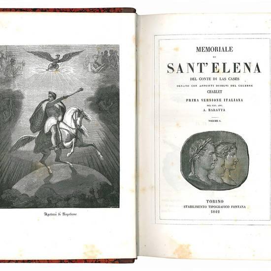 Memoriale di Sant'Elena del conte di Las Cases ornato con appositi disegni del celebre Charlet. Prima versione italiana del Cav. Avv. A. Baratta. Volume I (-III).
