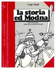 La storia ed Modna. Acsè a la bouna, come am la cunteva mê nôn. Seconda edizione. Illustrazioni di Koki Fregni.