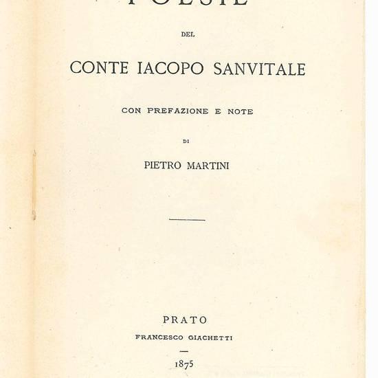 Poesie del conte Iacopo Sanvitale con prefazione e note di Pietro Martini.