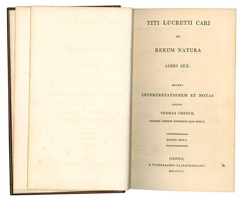 Titi Lucretii Cari De rerum natura libri sex: quibus interpretationem et notas addidit Thomas Creech, collegii omnium animarum olim socius.