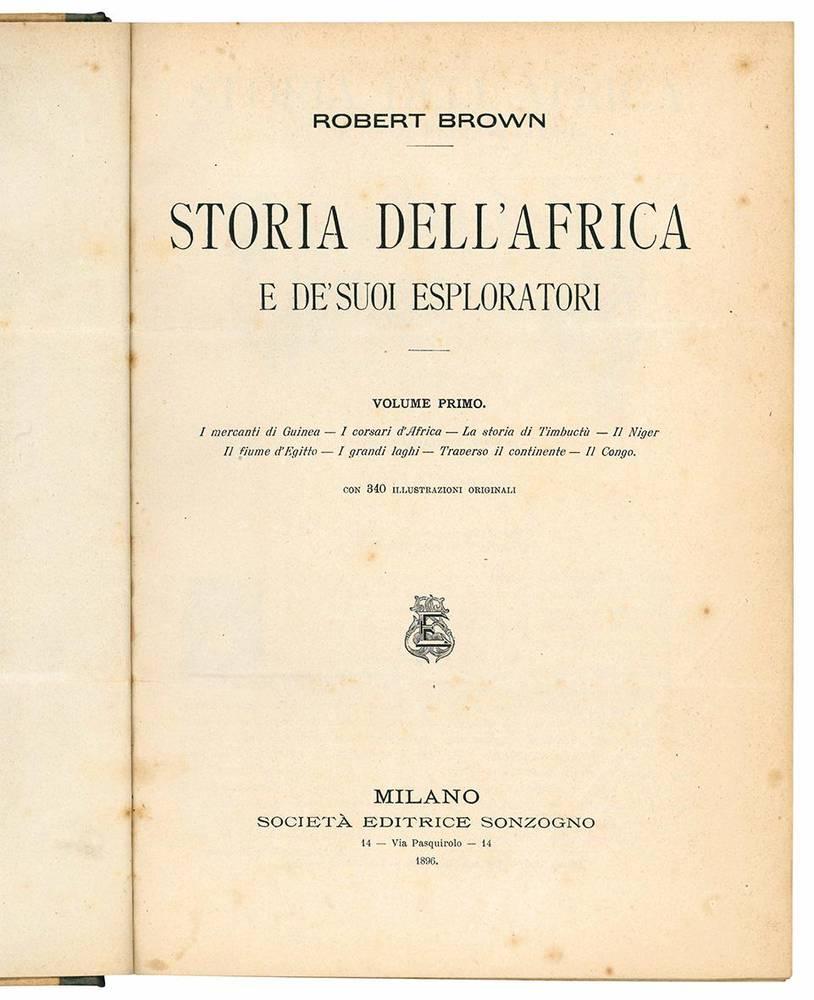 Storia dell'Africa e de' suoi esploratori. Volume primo (-secondo).