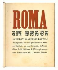 Roma in selci. 30 disegni di Amerigo Bartoli Natinguerra, con una prefazione di Antonio Baldini e un sonetto inedito di Gioacchino Belli.