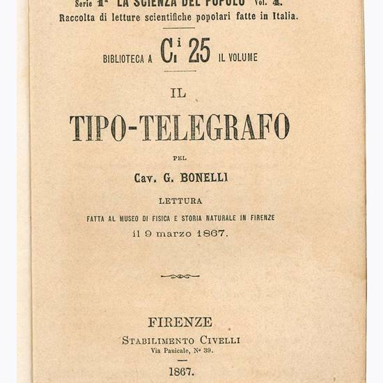 Il tipo-telegrafo. Lettura fatta al Museo di Fisica e Storia Naturale in Firenze il 9 marzo 1867