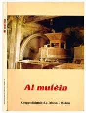 Al mulèin. Poesie e prose nei dialetti degli Antichi Domini Estensi.