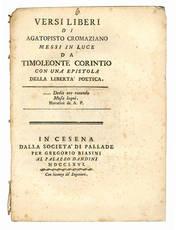 Versi liberi di Agatopisto Cromaziano messi in luce da Timoleonte Corintio con una epistola della li