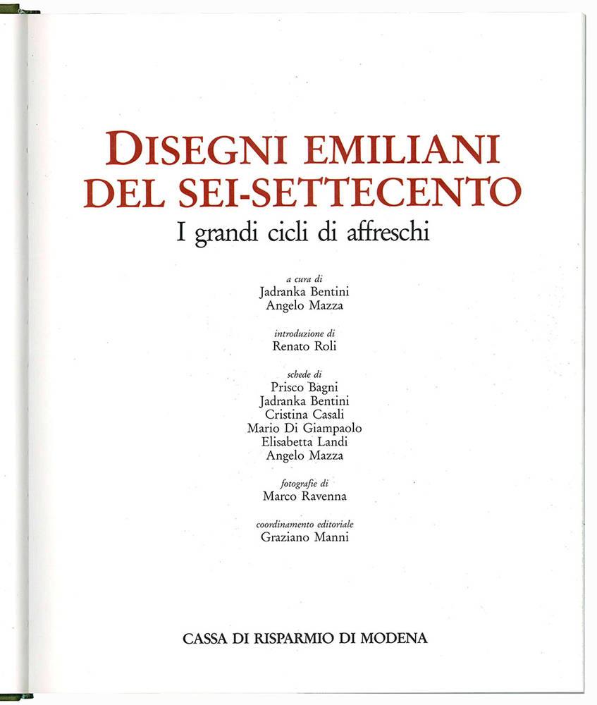 Disegni emiliani dei Sei-Settecento. I grandi cicli di affreschi.