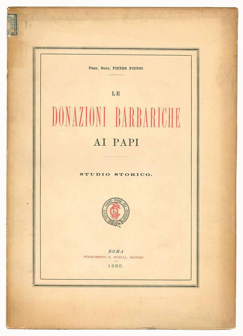 Le donazioni barbariche ai papi. Studio storico.