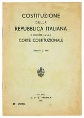 Costituzione della Repubblica italiana e norme sulla Corte Costituzionale.