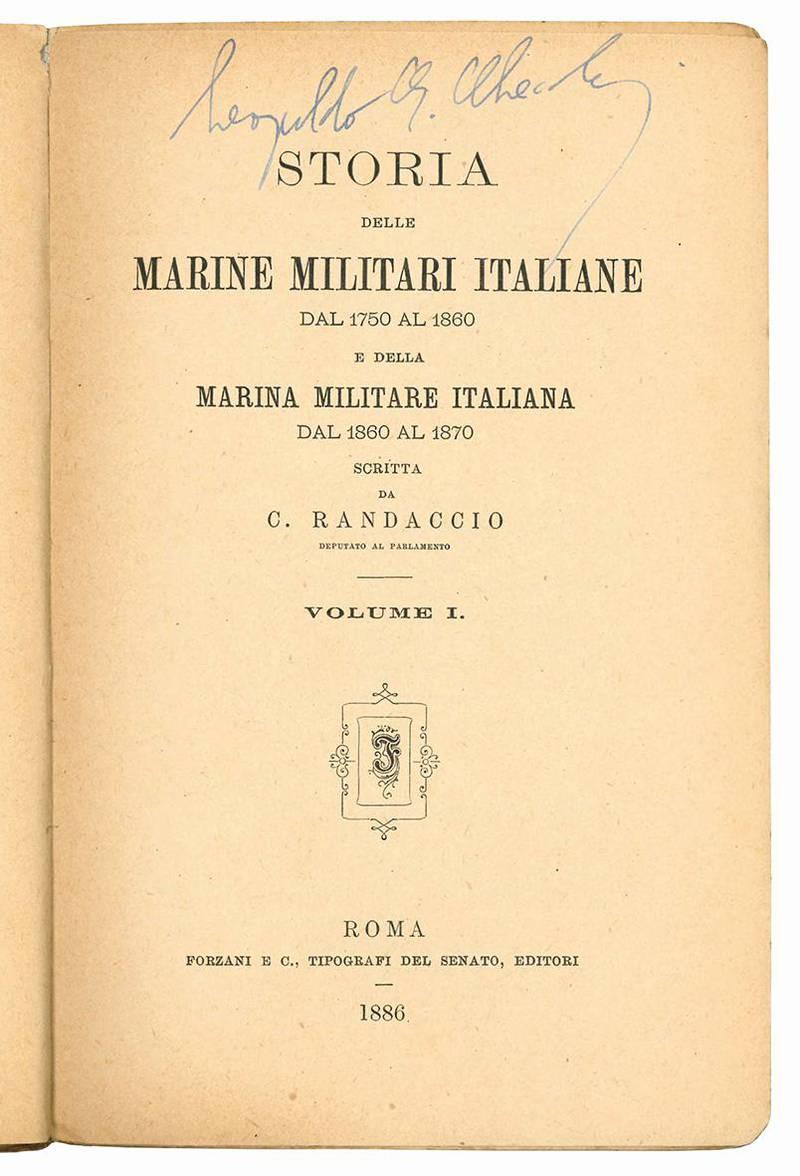 Storia delle Marine militari italiane dal 1750 al 1860 e della Marina militare italiana dal 1860 al 1870. Volume I (-II).