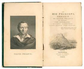 Le mie prigioni. Memorie di Silvio Pellico da Saluzzo con addizioni di Pietro Maroncelli e notizie preliminari intorno all'autore.