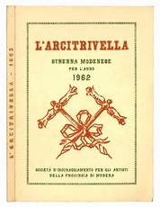L'arcitrivella. Strenna modenese per l'anno 1962.