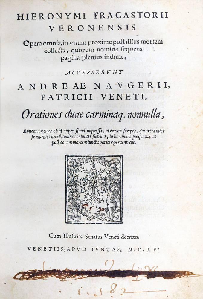 Opera omnia, in unum proxime post illius mortem collecta [...] Accesserunt Andreae Naugerij patricij Veneti, Orationes duae carminaque nonnulla [...]