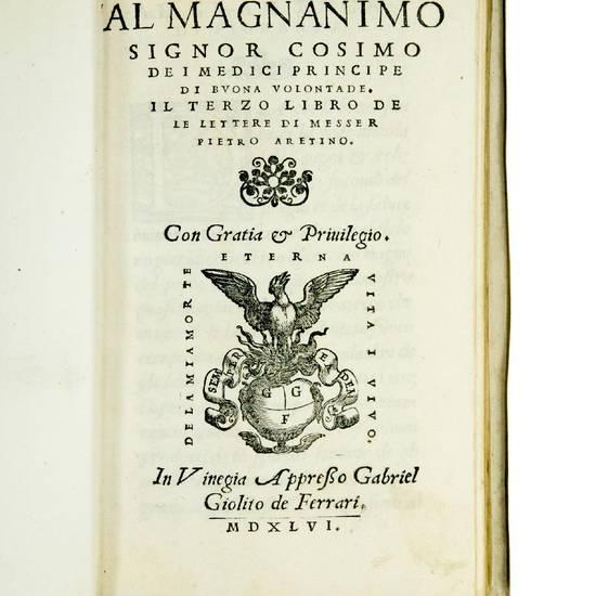 Al magnanimo signor Cosimo dei Medici Principe di buona volontade. Il terzo libro de le lettere