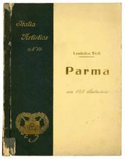 Parma. Con 180 illustrazioni e 3 tavole. Terza edizione riveduta ed aggiornata da Glauco Lombardi.