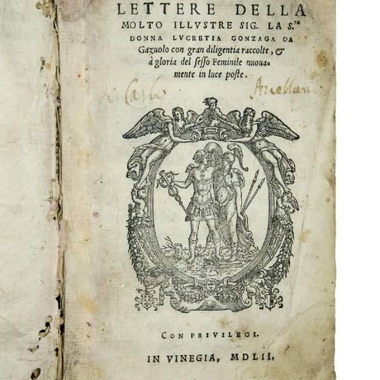 Lettere [...] con gran diligentia raccolte, et a gloria del sesso Feminile nuovamente in luce poste