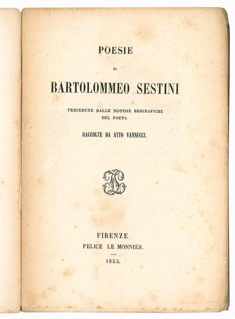 Poesie di Bartolommeo Sestini precedute dalle notizie biografiche del poeta raccolte da Atto Vannucci.