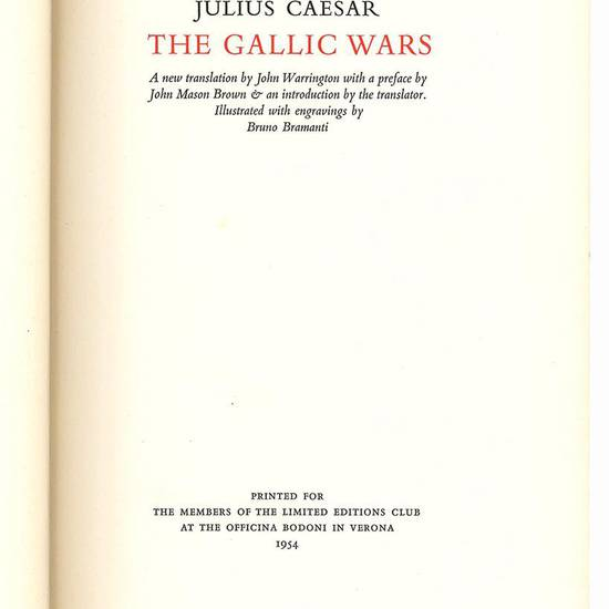 The Gallic Wars. A new translation by Jhon Warrington with a preface by John Mason Brown & an introduction by the translator. Illustrated with engravings by Bruno Bramanti.