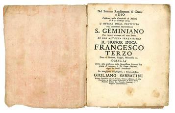 Nel solenne rendimento di grazie a Dio celebrato nella cattedrale di Modena il dì 7. Febbrajo 1750 l'ottava della festività del glorioso protettore S. Geminiano pel felice ritorno ne' suoi stati di sua altezza serenissima il signor duca Francesco terzo