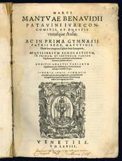 Marci Mantuae Benauidii Patauini iurecon. comitis, et equitis vtriusque aulae.