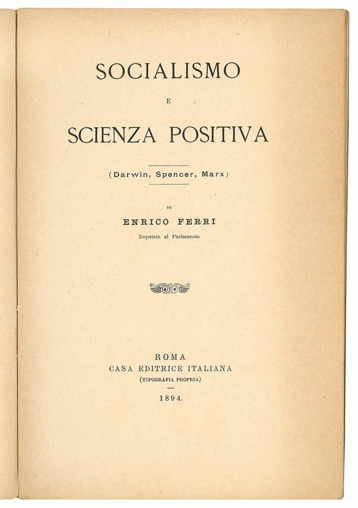 Socialismo e scienza positiva. (Darwin, Spencer, Marx). 6° migliaio.