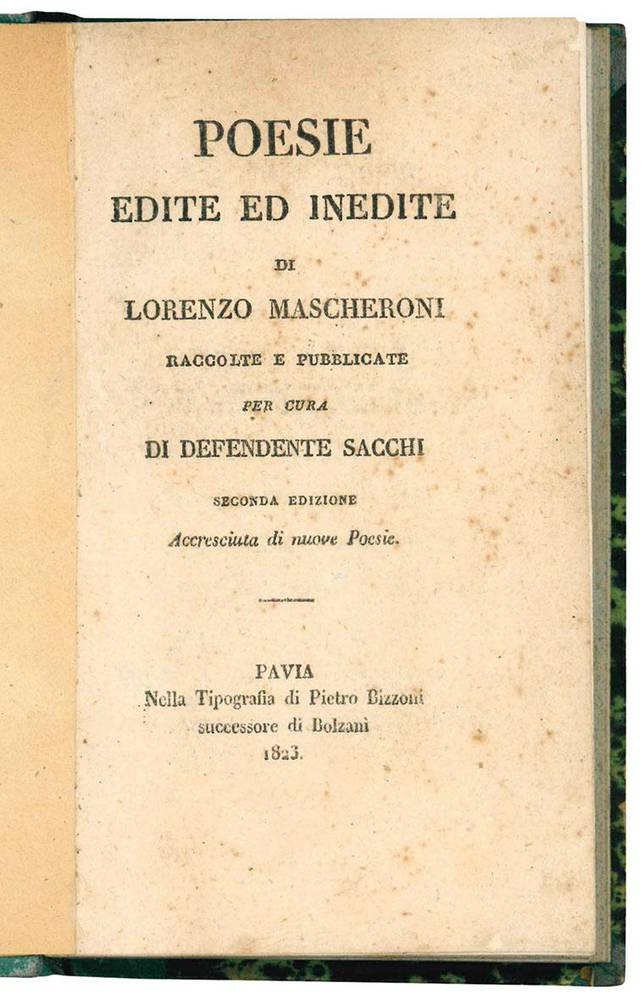Poesie edite ed inedite di Lorenzo Mascheroni raccolte e pubblicate per cura di Defendente Sacchi.Seconda edizione accresciuta di nuove poesie.