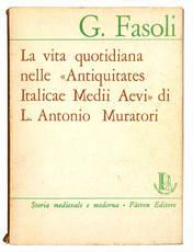 La vita quotidiana nelle Antiquitates Italicae Medii Aevi di L. Antonio Muratori.