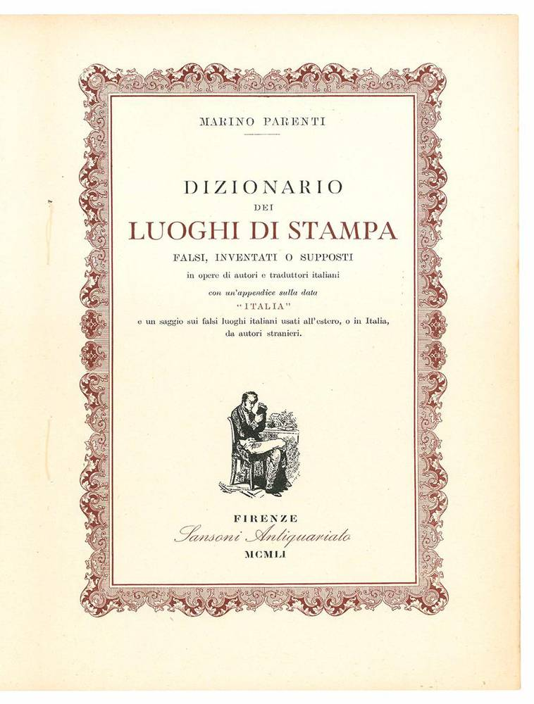 Dizionario dei luoghi di stampa falsi, inventati o supposti in opere di autori e traduttori italiani con un'appendice sulla data
